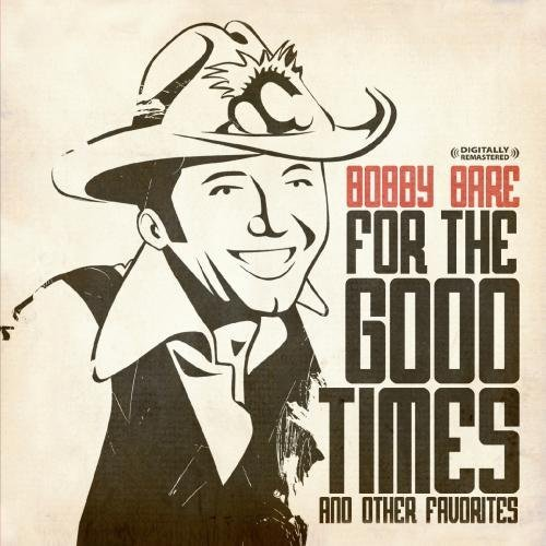 Bobby Bare For The Good Times & Other Fav CD R Remastered