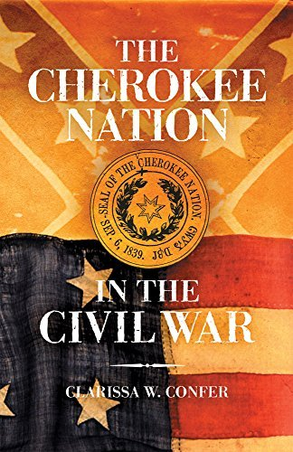 Clarissa W. Confer The Cherokee Nation In The Civil War