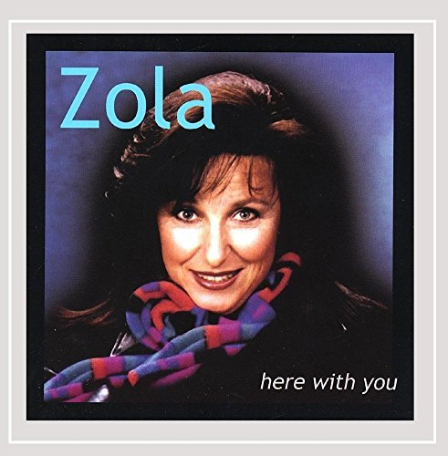 Zola Here With You
