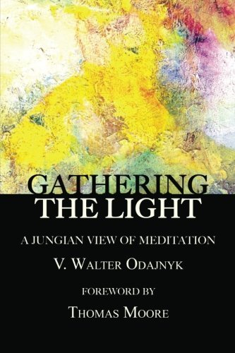 V. Walter Odajnyk Gathering The Light A Jungian View Of Meditation