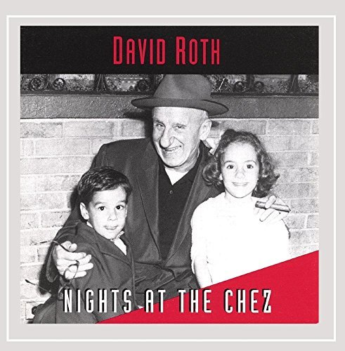 Roth David Nights At The Chez