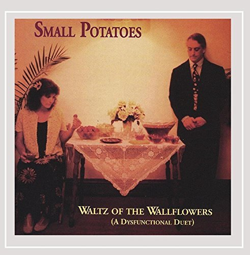 Small Potatoes Waltz Of The Wallflowers