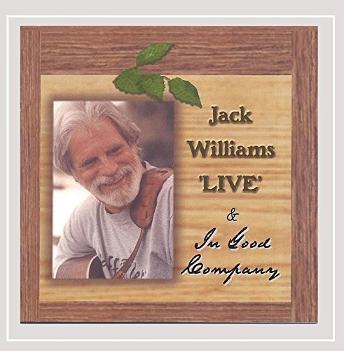 Jack Williams Live & In Good Company