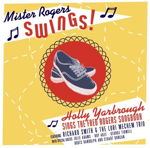 Holly Yarbrough Mister Rogers Swings!