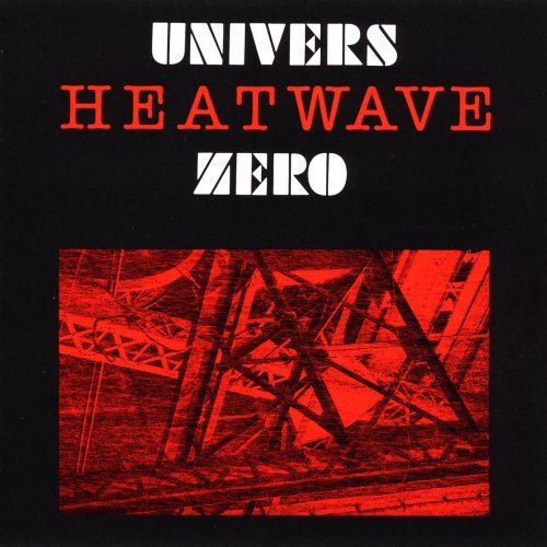 Univers Zero Heatwave