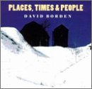 David Borden Places Times & People