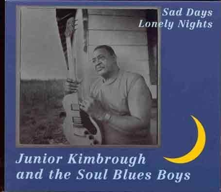 Junior & Soul Blues Kimbrough Sad Days & Lonely Nights