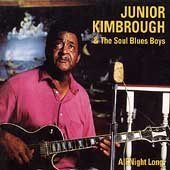 Junior & Soul Blues Kimbrough All Night Long