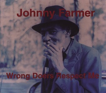 Johnny Farmer Wrong Doers Respect Me