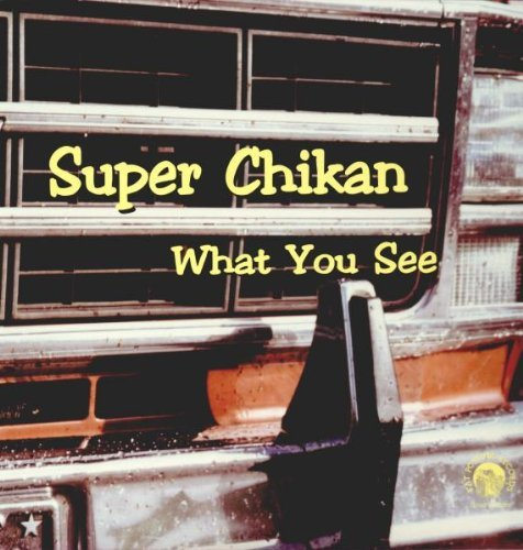 Super Chikan What You See