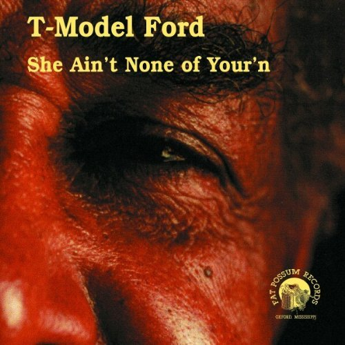 T Model Ford She Ain't None Of Yourn