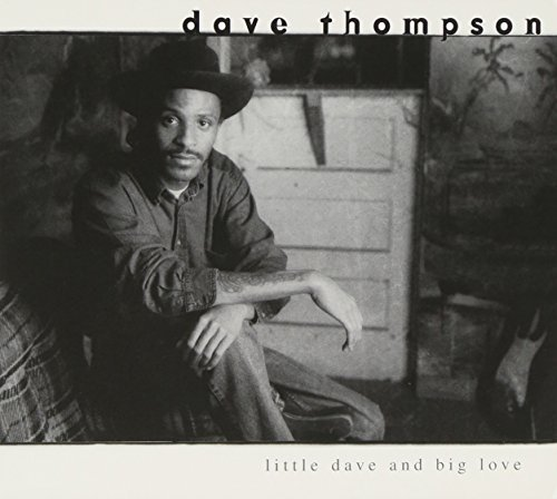 Dave Thompson Little Dave & Big Love
