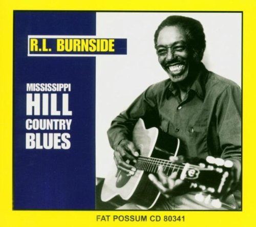 R.L. Burnside Mississippi Hill Country Blues