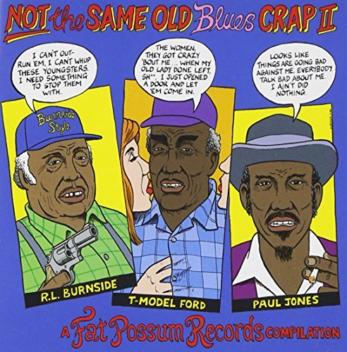 Not The Same Old Blues Crap Vol. 2 Not The Same Old Blues Dunbar Burnside Kimbrough Not The Same Old Blues Crap