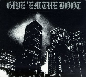 Give 'em The Boot Vol. 1 Give 'em The Boot Rancid Slackers Hepcat Gadjits Give 'em The Boot