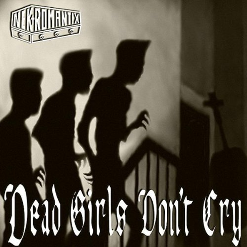 Nekromantix Dead Girls Dont Cry