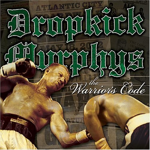 Dropkick Murphys Warrior's Code