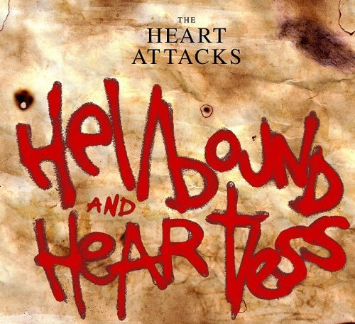 Heart Attacks Hellbound & Heartless