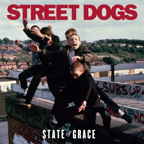 Street Dogs State Of Grace