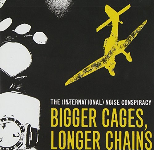 International Noise Conspiracy Bigger Cages Longer Chains