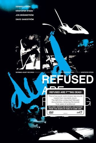 Refused Refused Are F Cking Dead