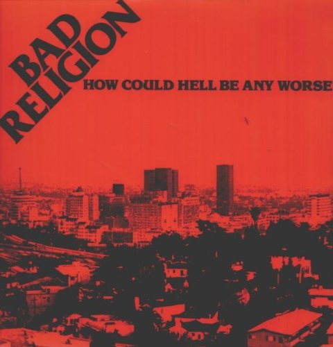 Bad Religion How Could Hell Be Any Worse