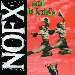 Nofx Punk In Drublic