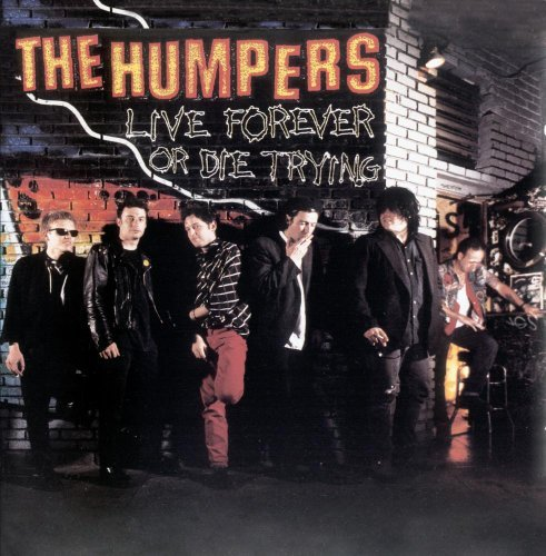 Humpers Live Forever Or Die Trying