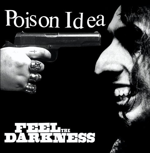 Poison Idea Feel The Darkness CD R