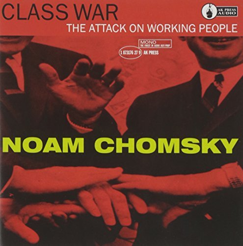 Noam Chomsky Class War Attack On Working Pe