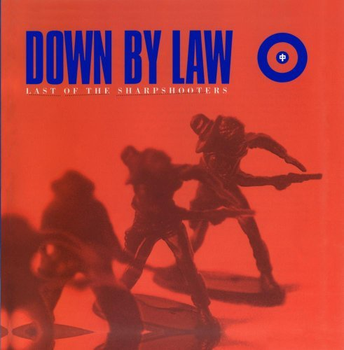 Down By Law Last Of The Sharpshooters