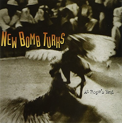 New Bomb Turks At Rope's End CD R