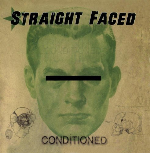 Straight Faced Conditioned