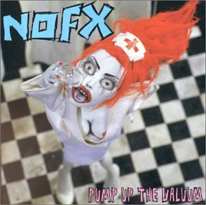 Nofx Pump Up The Valuum