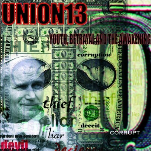 Union 13 Youth Betrayal & Awakening