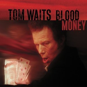 Tom Waits Blood Money