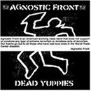 Agnostic Front Dead Yuppies