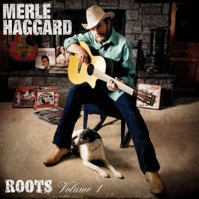 Merle Haggard Vol. 1 Roots