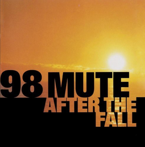 98 Mute After The Fall