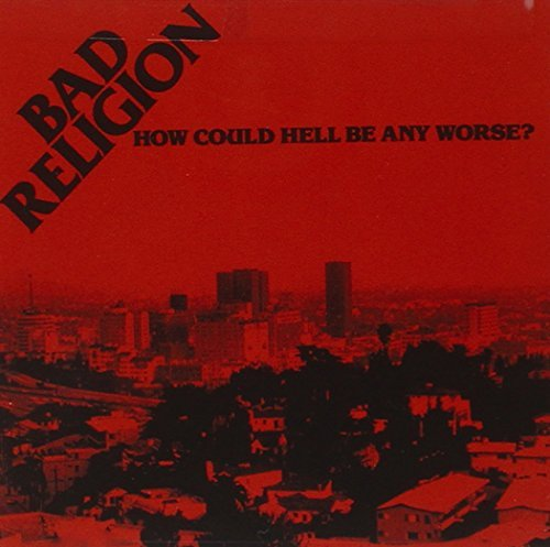 Bad Religion How Could Hell Be Any Worse?