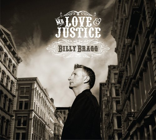Billy Bragg Mr. Love & Justice