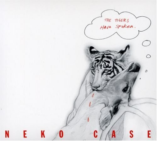 Neko Case Tigers Have Spoken