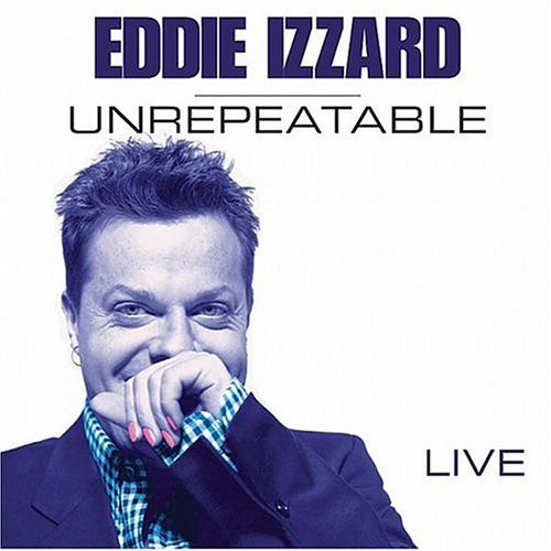 Eddie Izzard Unrepeatable