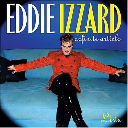 Eddie Izzard Definite Article