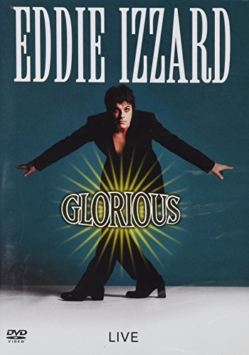 Eddie Izzard Eddie Izzard Glorious