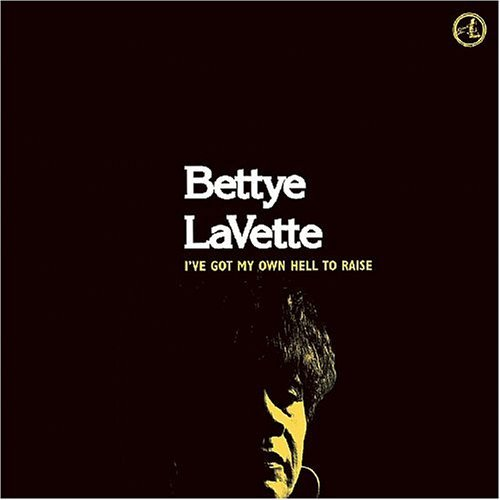 Bettye Lavette I've Got My Own Hell To Raise