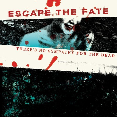 Escape The Fate There's No Sympathy For The De