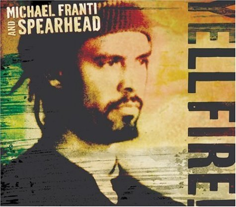 Michael Franti & Spearhead Yell Fire!