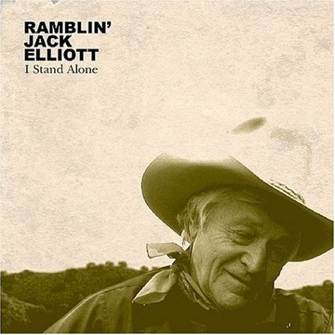 Ramblin' Jack Elliott I Stand Alone