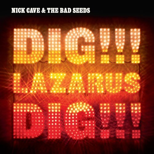 Cave Nick & The Bad Seeds Dig Lazarus Dig!!! Dig Lazarus Dig!!!